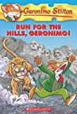Run for the Hills, Geronimo! (Geronimo Stilton, No. 47)