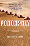 By Wenonah Hauter Foodopoly: The Battle Over the Future of Food and Farming in America (Reprint)
