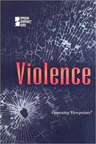 Violence (Opposing Viewpoints)