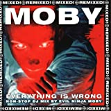 Moby Everything Is Wrong (DJ Mix Album)