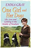 One Girl And Her Dogs: Life, Love and Lambing in the Middle of Nowhere (English Edition)