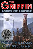 img - for Ashes of Honor (The Griffin Series: Book 1) book / textbook / text book