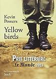 Yellow birds: Traduit de l'anglais (Etats-Unis) par Emmanuelle et Philippe Aronson