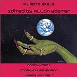 Aliens Rule | Nancy Kress,Carolyn Gilman,James Van Pelt