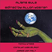 Aliens Rule | [Nancy Kress, Carolyn Gilman, James Van Pelt]
