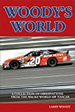 img - for Woody's World: A Collection of Observations from the Wacky World of NASCAR book / textbook / text book