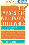 The Impossible Will Take a Little Whi...