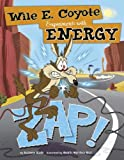 img - for Zap!: Wile E. Coyote Experiments with Energy (Wile E. Coyote, Physical Science Genius) book / textbook / text book