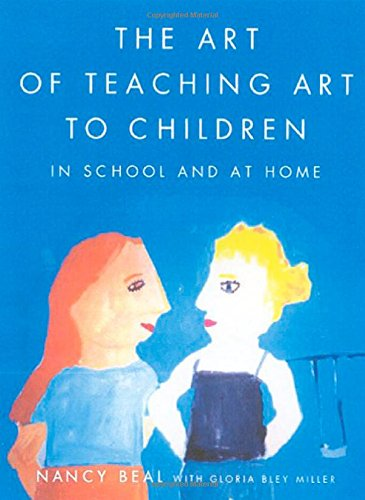 The Art of Teaching Art to Children: In School and at Home