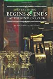 Book - Everything Begins and Ends at the Kentucky Club