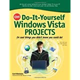 CNET Do-It-Yourself Windows Vista Projects: 24 Cool Things You Didn't Know You Could Do