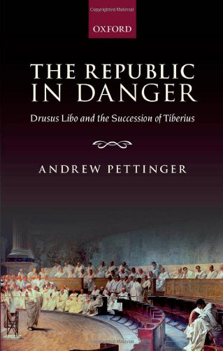 The Republic in Danger: Drusus Libo and the Succession of Tiberius