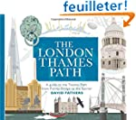 The London Thames Path: A Guide to th...