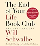 By Will Schwalbe:The End of Your Life Book Club [AUDIOBOOK] (Books on Tape) [AUDIO CD]
