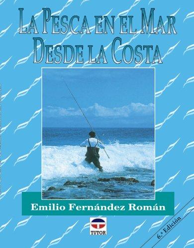 LA PESCA EN EL MAR DESDE LA COSTA (Practicas De Pesca)