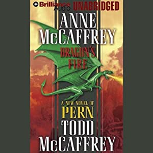 Dragon's Fire: Dragonriders of Pern | [Anne McCaffrey, Todd McCaffrey]