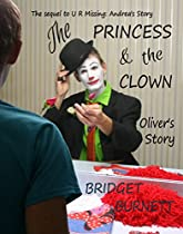 The Princess And The Clown: Oliver's Story (u R Missing Book 2)
