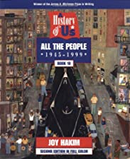 A History of US All the People Since 1945 A History by Joy Hakim