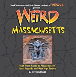 img - for Weird Massachusetts: Your Travel Guide to Massachusetts' Local Legends and Best Kept Secrets book / textbook / text book
