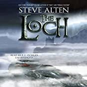 The Loch: The Loch Series, Book 1 | Steve Alten