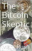 The Bitcoin Skeptic
