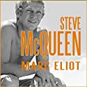 Steve McQueen: A Biography (       UNABRIDGED) by Marc Eliot Narrated by Marc Eliot