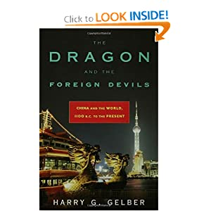The Dragon and the Foreign Devils: China and the World, 1100 B.C. to the Present