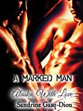 A Marked Man/ Alaska With Love (Assassin-Shifter)