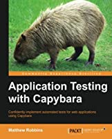 Application Testing with Capybara Front Cover