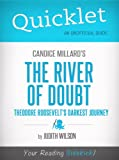 img - for Quicklet on Candice Millard's The River of Doubt: Theodore Roosevelt's Darkest Journey (CliffsNotes-like Summary, Analysis, and Commentary) book / textbook / text book