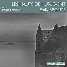 Les Hauts de Hurlevent | Livre audio Auteur(s) : Emily Brontë Narrateur(s) : Mélodie Richard