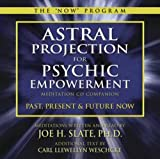 img - for Astral Projection for Psychic Empowerment CD Companion: Past, Present, and Future NOW (The Now Program) book / textbook / text book
