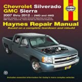 img - for Chevrolet Silverado & GMC Sierra: 2007 thru 2012 2WD and 4WD (Haynes Manuals) book / textbook / text book