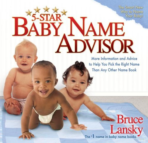Five-Star Baby Name Advisor: The Smart New Way to Name Your Baby