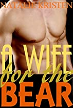 A Wife For The Bear: BBW Paranormal Shape Shifter Romance (Bear Brides Book 3)