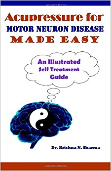 Acupressure For Motor Neuron Disease Made Easy An