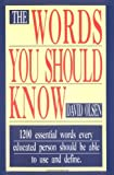 The Words You Should Know: 1200 Essential Words Every Educated Person Should Be Able to Use and Define (1558500189) by Olsen, David