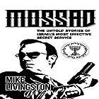 Mossad: The Untold Stories of Israel's Most Effective Secret Service Hörbuch von Mike Livingston Gesprochen von: Stephen Shutt