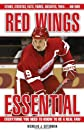 Red Wings Essential: Everything You Need to Know to Be a Real Fan! (Essential)