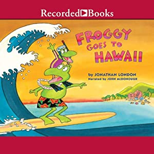 Froggy Goes to Hawaii | [Jonathan London]