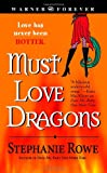 Must Love Dragons (Immortally Sexy, Book 2) (0446617679) by Rowe, Stephanie