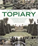 A Practical Guide to Topiary: The Ins...