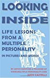 img - for Looking Inside: Life Lessons From a Multiple Personality in Pictures and Words by Castelli, Judy (2001) Paperback book / textbook / text book