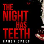 The Night Has Teeth | Randy Speeg