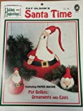 Santa Time: Featuring Paper Mache Pot Bellies, Ornaments and Eggs (Holiday Happenings, Series 1)