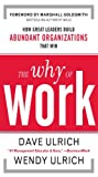 img - for The Why of Work : How Great Leaders Build Abundant Organizations That Win book / textbook / text book