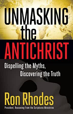 Unmasking the Antichrist - Kindle edition by Ron Rhodes. Religion