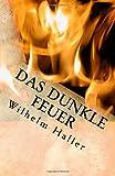 img - for Das dunkle Feuer: Gottes zerst rende und liebende Kraft im Menschen (German Edition) book / textbook / text book