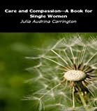 Care and Compassion--A Book for Single Women