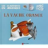 La vache orange (1CD audio) (Les classiques du Père Castor)